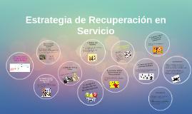 Copy of Estrategia de Recuperación en Servicio