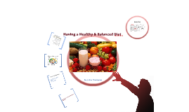 Copy of Having a Healthy and Balanced Diet (Informative Speech)