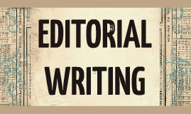 Copy of EDITORIAL WRITING