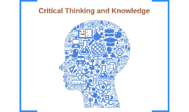 Critical Thinking and Knowledge - Carlos Moreno