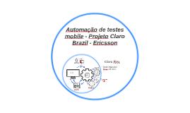 Automacao de testes mobile - Projeto Claro Brazil - Ericsson