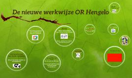 De nieuwe werkwijze OR Hengelo