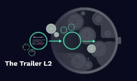 The Trailer L2