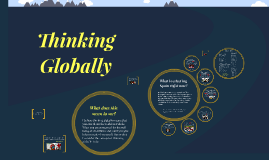 Student Example: Thinking Globally Presentaiton
