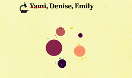 Copy of Copy of Yami, Denise, Emily