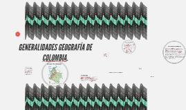 Copy of GENERALIDADES GEOGRAFÍA DE COLOMBIA.