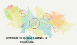 Situacion de la salud mental en guatemala