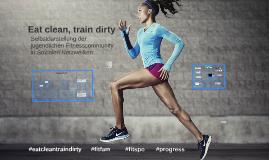 Eat clean, train dirty - Selbstdarstellung der jugendlichen Fitnesscommunity in Sozialen Netzwerken