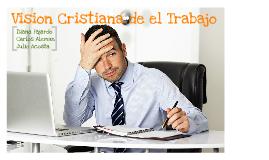 Vison Cristiana del Trabajo