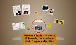 Attentat à Tunis : 12 morts, 17 blessés, couvre-feu et état