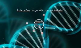 Copy of Aplicação da genética na sociedade