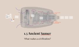 1.5 Ancient Sumer