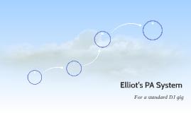 Elliot's PA System