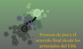 Proceso de paz y el acuerdo final desde los principios del E