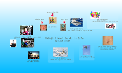 things i want to do in life