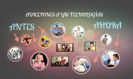 ADICCIONES A LAS TECNOLOGÍAS