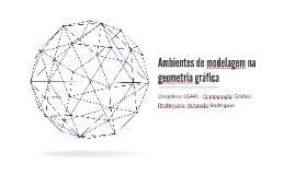Integração dos ambientes de modelagem no ensino da geometria