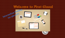Copy of Copy of Welcome to First Class!
