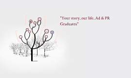 """Your story..our life..Ad & PR Graduates"""