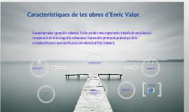 Copy of Característiques de l'obra literaria d'Enric Valor.