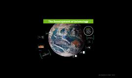 The Development of Seismology