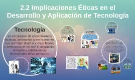 2.2 Implicaciones Éticas en el Desarrollo y Aplicación de la Tecnología