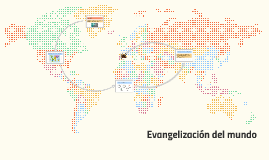 Copy of Evangelización del mundo