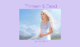 Thirteen & Dead