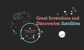 Great Inventions and Discoveries: Satellites