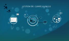 GESTIÓN DEL CURRÍCULUM 2.0