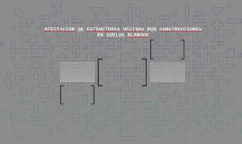Copy of AFECTACIÓN DE ESTRUCTURAS VECINAS POR CONSTRUCCIONES EN SUEL