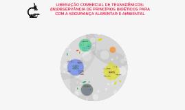 LIBERAÇÃO COMERCIAL DE TRANSGÊNICOS: (IN)OBSERVÂNCIA DE PRIN