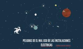 PELIGROS DE EL MAL USO DE LAS INSTALACIONES ELECTRICAS