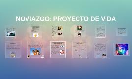 Copy of NOVIAZGO: PROYECTO DE VIDA