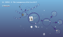 INFO2 - 9 - The Consequences of the Use of ICT