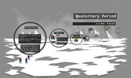 Quarternary Period