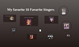 My favorite 10 Favorite Singers