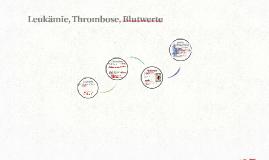 Leukämie, Thrombose, Blutwerte