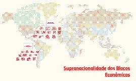 Supranacionalidade dos Blocos Eonômicps