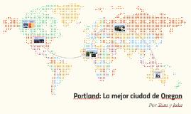 Portland: La mejor ciudad de Oregon