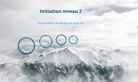 Initiation niveau 2