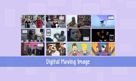 Digital Moving Image