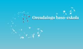 Copy of Orendaingo baso-eskola