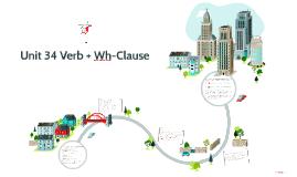 Unit 34 Verb + Wh-Clause
