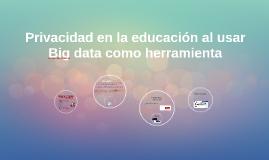 Privacidad en la educación al usar Big data como herramienta