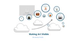 Making Art Visible: Secondary Grades