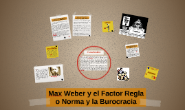 Max Weber y el Factor Regla, Norma o Burocracia