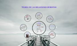 Copy of TEORIA DE LAS RELACIONES HUMANAS