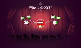 Who is 3D XYZ?