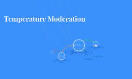 Temperature Moderation